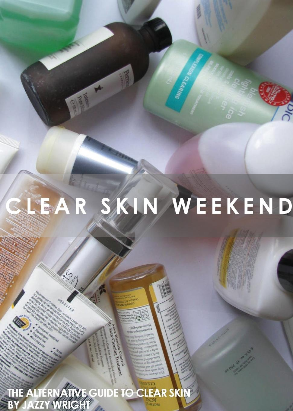 Clear Skin Weekend Print Book